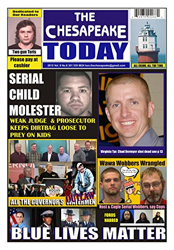the-chesapeake-today-vol-9-no-6-2016-all-crime-all-the-time-news-and-commentary-on-crime-and-the-cri