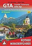 GTA ? Grande Traversata delle Alpi: Durch das Piemont bis ans Mittelmeer. 65 Etappen. Mit GPS-Tracks. (Rother Wanderführer) - Iris Kürschner