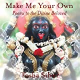 Make Me Your Own: Poems to the Divine Beloved