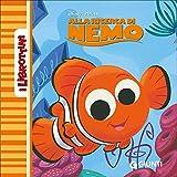 Scarica Libro Alla ricerca di Nemo Ediz illustrata (PDF,EPUB,MOBI) Online Italiano Gratis