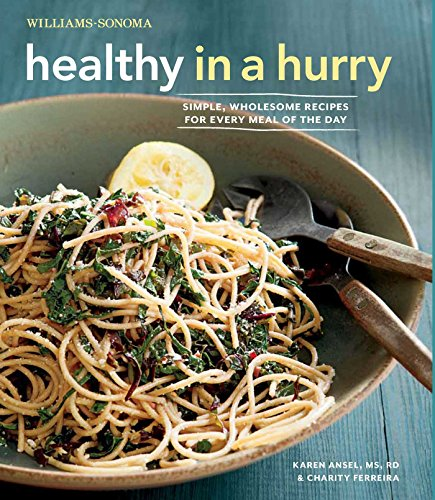 healthy-in-a-hurry-williams-sonoma-simple-wholesome-recipes-for-every-meal-of-the-day