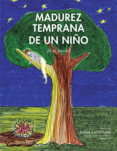 Madurez Temprana De Un Niño: ¡Sí Se Puede! por Julian Lorenzana