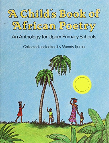 A child's book of African poetry : an anthology for upper primary schools