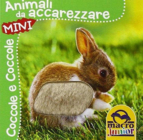 Animali da accarezzare. Coccole e coccole mini. Ediz. illustrata