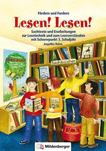 Fördern und Fordern - Lesen! Lesen! 3: Sachtexte und Erarbeitungen zum Leseverständnis, Schwerpunkt 3. Schuljahr - Lesen Schwerpunkt 3