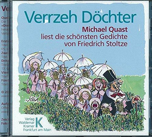 Verrzeh Döchter!: Mundart. Michael Quast liest die schönsten Gedichte von Friedrich Stoltze