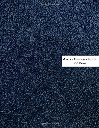 Marine Engineer Room Logbook: Ship Technical Maintenance Operating Management Procedure | Complete Repair Planning Schedule Book & Safety Guide ... Room Checklist & Daily Routine Score Log -