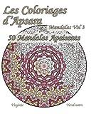 Les Coloriages d'Apsara - Mandalas Volume 3 - 50 Mandalas Apaisants