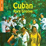 Rough Guide: Cuba Rare Groove