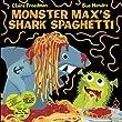 Monster Max's Shark Spaghetti