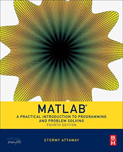 Matlab: A Practical Introduction to Programming and Problem Solving (Butterworth Heinemann) por Stormy Attaway Ph.D.  Boston University Dr.