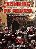 Zombies auf Mallorca, Teil 3: Flucht aus Arenal