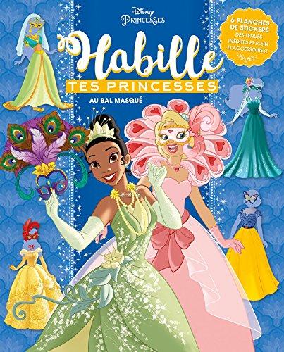 DISNEY PRINCESSES - Habille tes princesses - cahier - Bal masqué