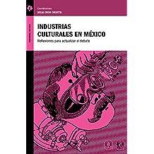 Industrias Culturales: Reflexiones para actualizar el debate