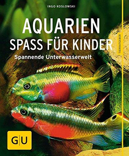 Preisvergleich Produktbild Aquarien - Spaß für Kinder: Spannende Unterwasserwelt (GU Tierratgeber)