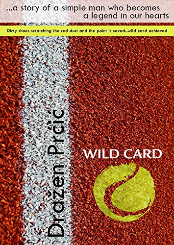 WILD CARD TENNIS STORIES: A tennis book, a novel about a tennis player who becomes a legend. (English Edition) -