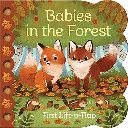 Babies in the Forest (Lift a Flap) (Lift Swift)