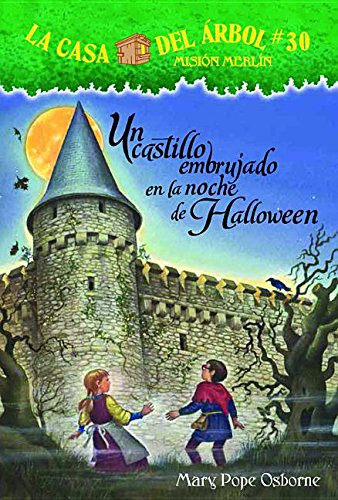 Un Castillo Embrujado En La Noche de Halloween (La Casa Del Arbol / Magic Tree House) por Mary Pope Osborne