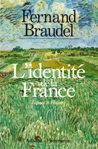 L'identité de la France, espace et histoire par Fernand Braudel