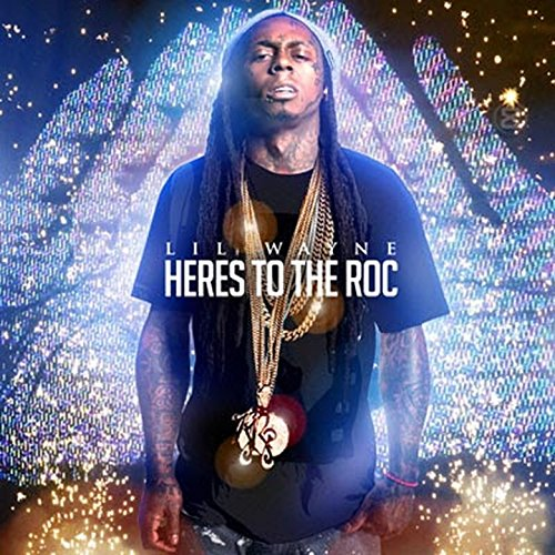 Heres to the Roc [Explicit]