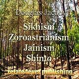 Sikhism, Zoroastrianism, Jainism, Shinto (World Religions Study Lesson)
