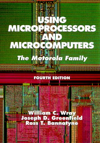 Using Microprocessors and Microcomputers: The Motorola Family