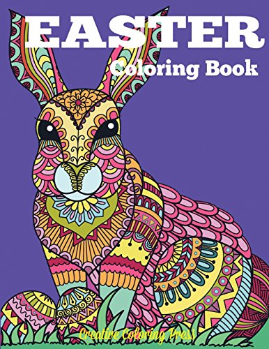 Easter Coloring Book: Easter and Spring Coloring Designs for Adults, Teens, and Children of All Ages (Adult Coloring Books) por Creative Coloring
