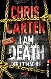 I Am Death - Der Totmacher: Thriller (Ein Hunter-und-Garcia-Thriller, Band 7) - Chris Carter