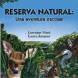 Image de Reserva Natural : Una Aventura Escolar/Wildlife Refuge a Classroom Adv: Explorando Una Reserva Natural = A Walk in the Wild (Spanish Books)
