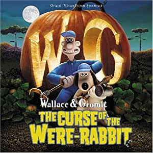Wallace & Gromit: The Curse of the Were-Rabbit - Original Motion Picture Soundtrack [Import anglais]