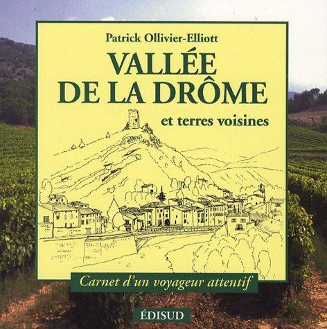 Descargar Libro La Vallée de la Drôme : Carnet d'un voyageur attentif de Patrick Olivier-Elliott