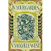 In your garden by V. SACKVILLE-WEST (1996-08-02)