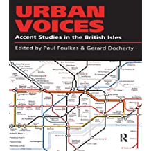 Urban Voices: Accent Studies in the British Isles