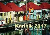 Karibik 2017 - Gebäude und Fassaden (Wandkalender 2017 DIN A3 quer): Gebäude und Fassaden auf verschiedenen karibischen Inseln (Monatskalender, 14 Seiten )