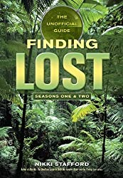 Finding Lost: The Unofficial Guide by Nikki Stafford (2006-09-01)