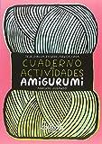 Cuaderno de actividades Amigurumi. Aprende jugando