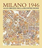 Milano 1946. Ediz. illustrata