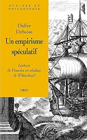 Didier Debaise - Un empirisme spéculatif : Lecture de Procès