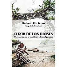 Elixir de Los Dioses: Un Recorrido Por La Medicina Tradicional Peruana (Sabiduría perenne)