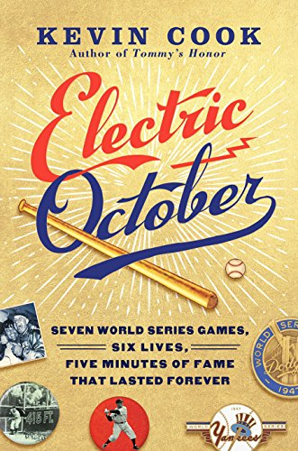 Electric October: Seven World Series Games, Six Lives, Five Minutes of Fame That Lasted Forever (English Edition) por Kevin Cook