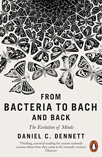 From Bacteria to Bach and Back: The Evolution of Minds (English Edition) por Daniel C. Dennett