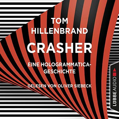 Buchseite und Rezensionen zu 'Crasher: Eine Hologrammatica-Geschichte' von Tom Hillenbrand