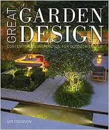 Great Garden Design: Contemporary Inspiration for Outdoor ...