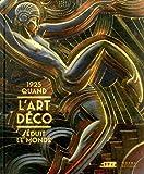 1925,Quand l'Art Déco / Relie...