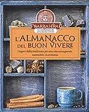L'almanacco del buon vivere. I saperi della tradizione per una vita consapevole, sostenibile, in armonia