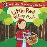 Little Red Riding Hood: Ladybird First Favourite Tales