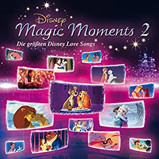 Disney Magic Moments 2: Die größten Disney Love Songs