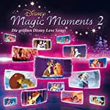 Disney Magic Moments 2: Die größten Disney Love Songs