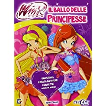 Il ballo delle principesse. Winx club. Ediz. illustrata