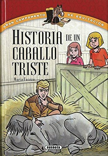 Historia de un caballo triste (Gran campamento de equitación) por María Forero Calderón